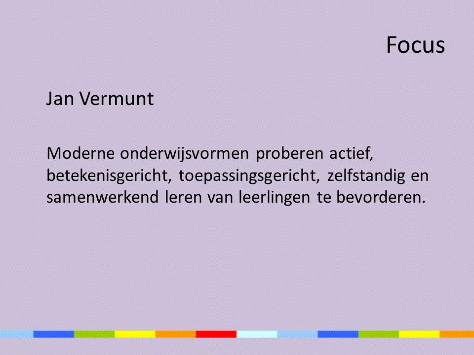 Focus Jan Vermunt.
