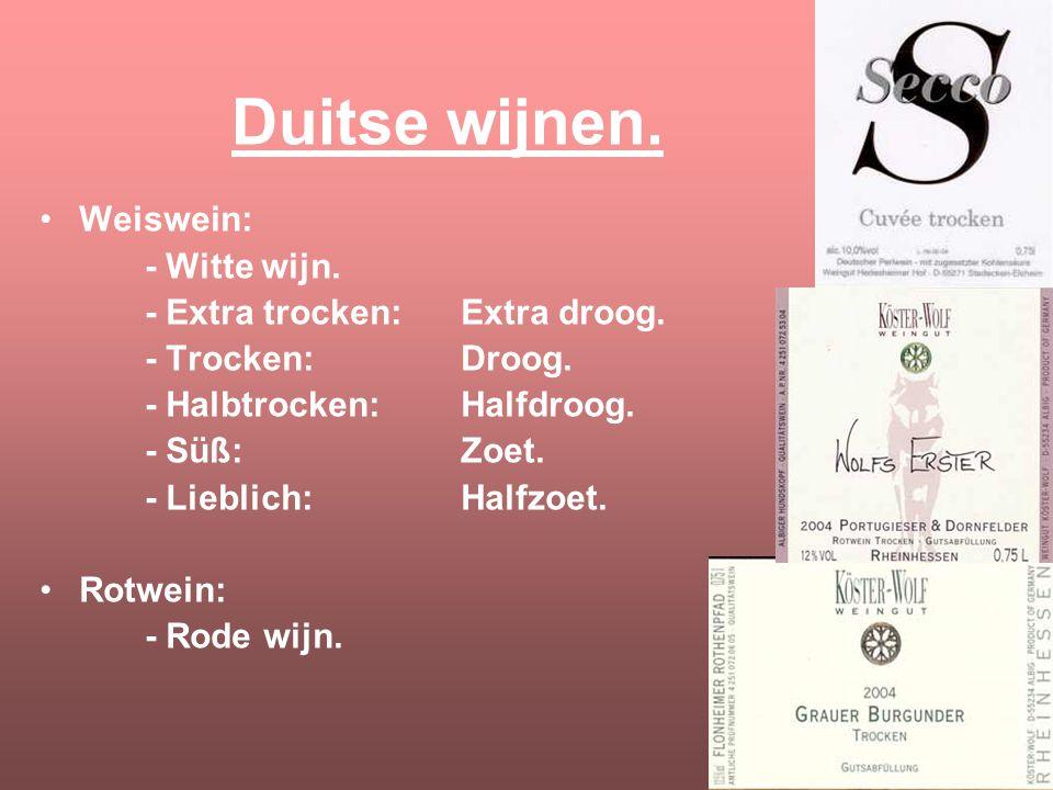 Duitse wijnen. Weiswein: - Witte wijn. - Extra trocken: Extra droog.