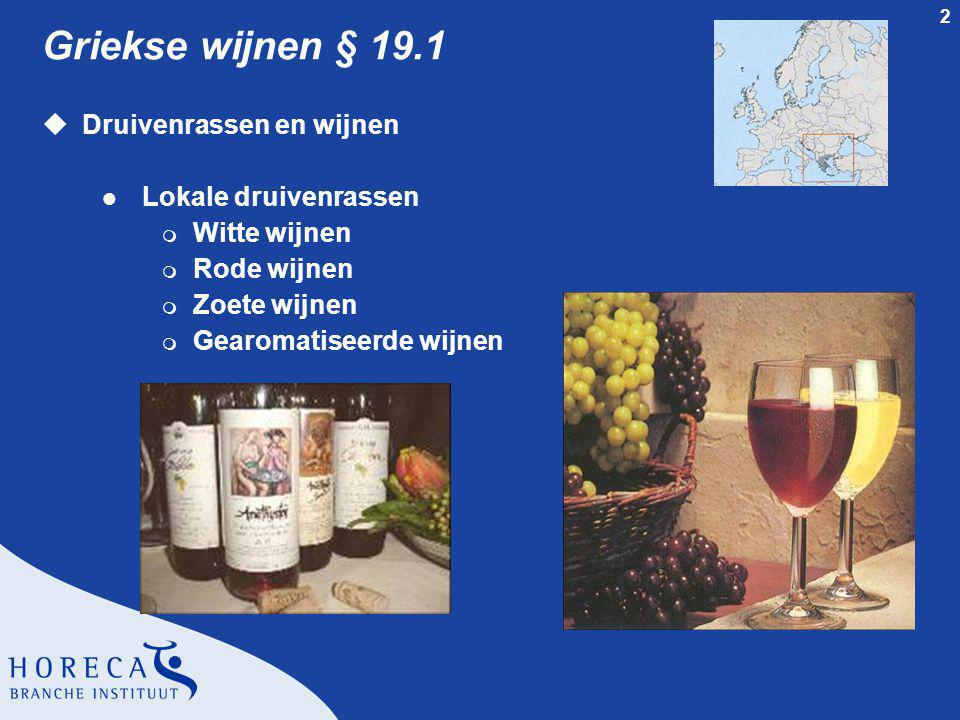 Griekse wijnen § 19.1 Druivenrassen en wijnen Lokale druivenrassen