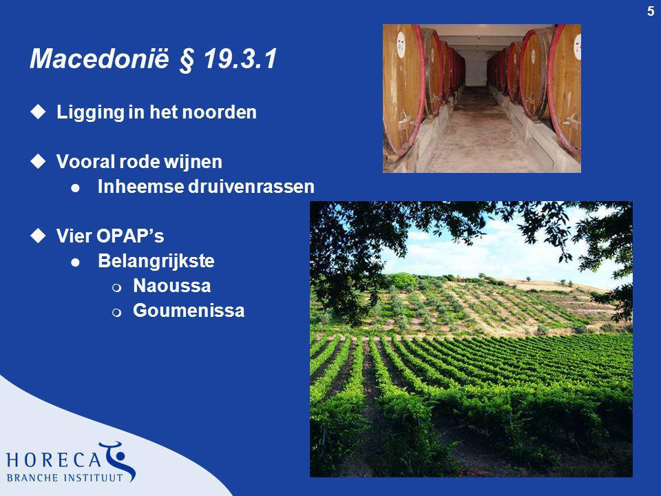 Macedonië § 19.3.1 Ligging in het noorden Vooral rode wijnen
