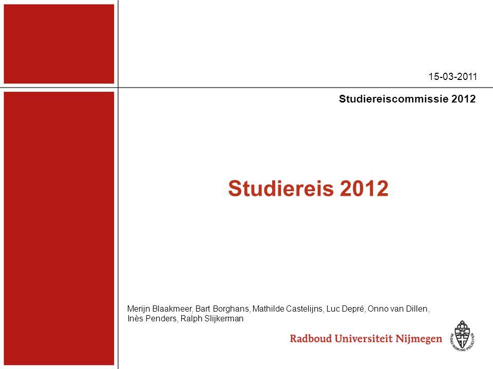 Studiereis 2012 Studiereiscommissie 2012 15-03-2011