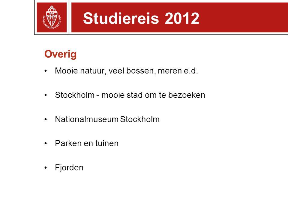 Studiereis 2012 Overig Mooie natuur, veel bossen, meren e.d.