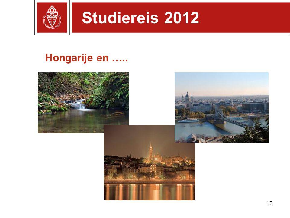 Studiereis 2012 Hongarije en …..