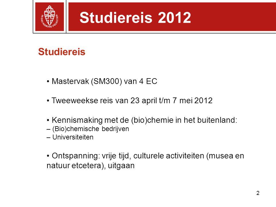 Studiereis 2012 Studiereis • Mastervak (SM300) van 4 EC