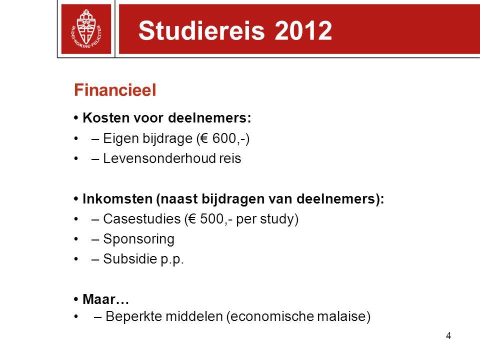 Studiereis 2012 Financieel • Kosten voor deelnemers: