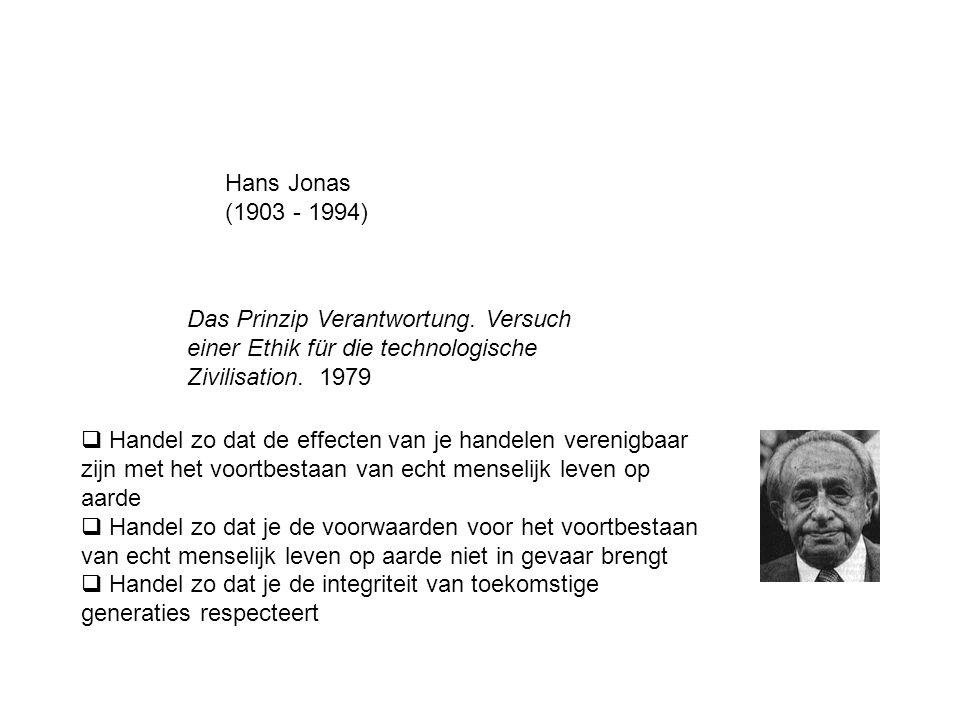 Hans Jonas (1903 - 1994) Das Prinzip Verantwortung. Versuch einer Ethik für die technologische Zivilisation. 1979.