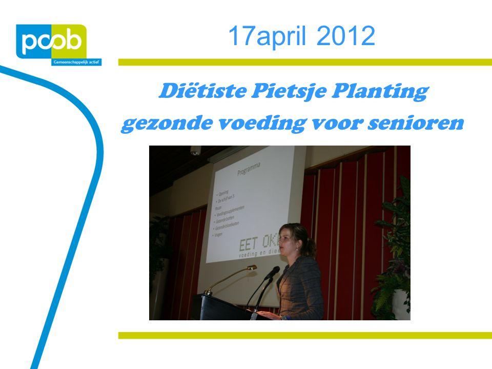 17april 2012 Diëtiste Pietsje Planting gezonde voeding voor senioren