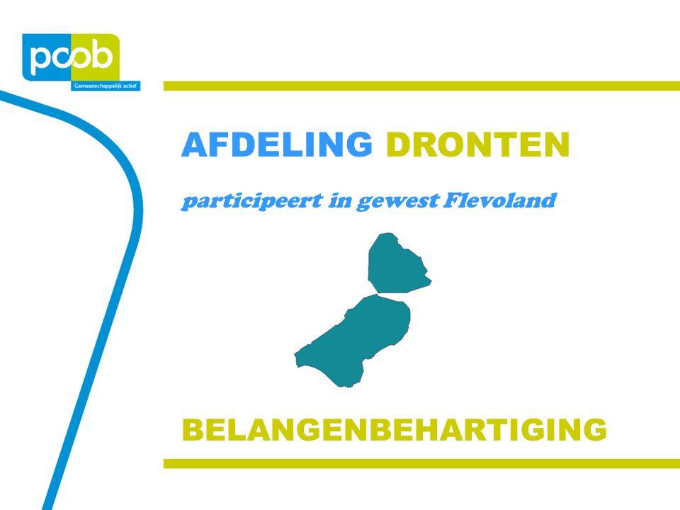 AFDELING DRONTEN participeert in gewest Flevoland BELANGENBEHARTIGING