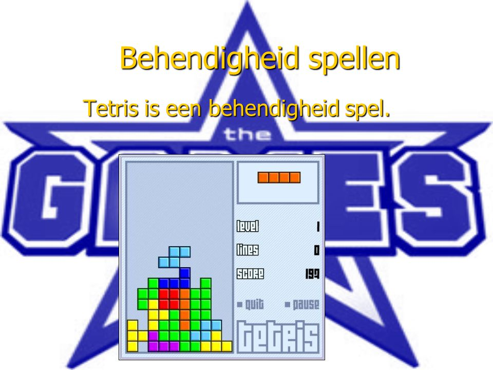 Tetris is een behendigheid spel.