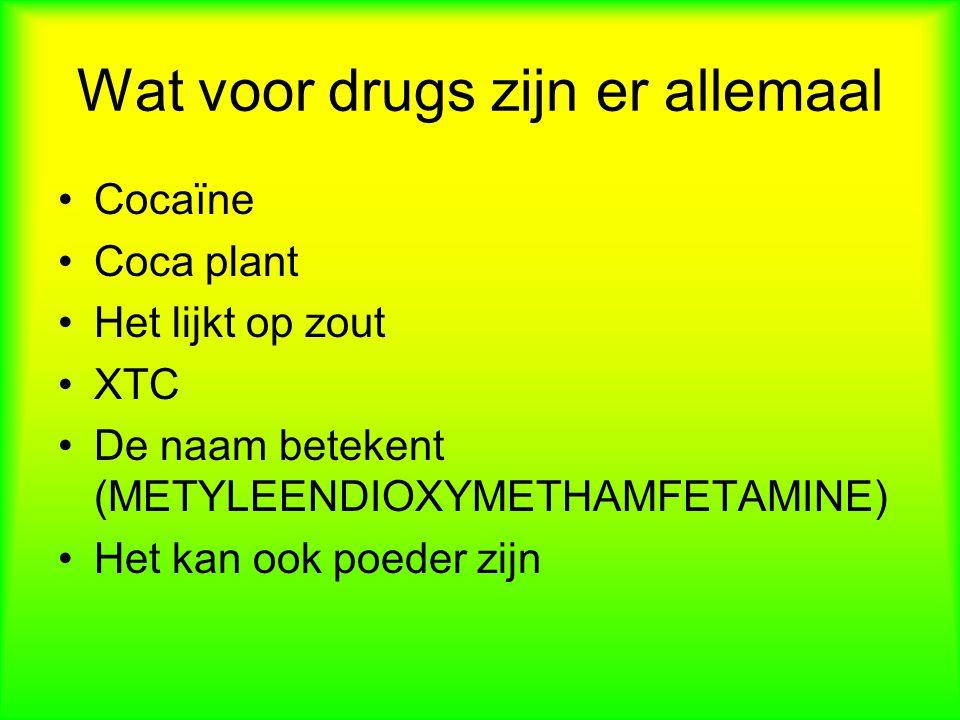 Wat voor drugs zijn er allemaal