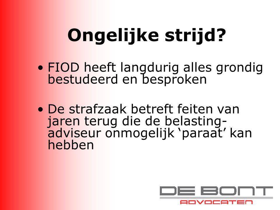 Ongelijke strijd FIOD heeft langdurig alles grondig bestudeerd en besproken.