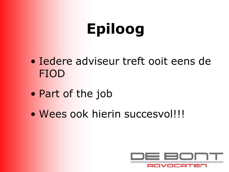 Epiloog Iedere adviseur treft ooit eens de FIOD Part of the job