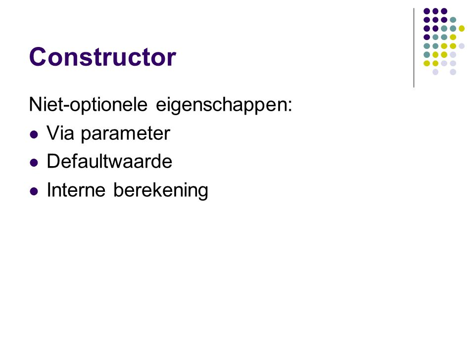 Constructor Niet-optionele eigenschappen: Via parameter Defaultwaarde