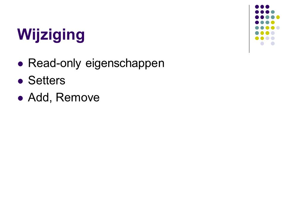 Wijziging Read-only eigenschappen Setters Add, Remove