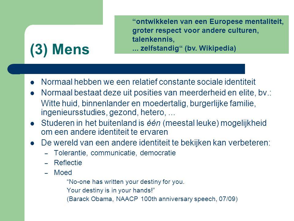 (3) Mens Normaal hebben we een relatief constante sociale identiteit