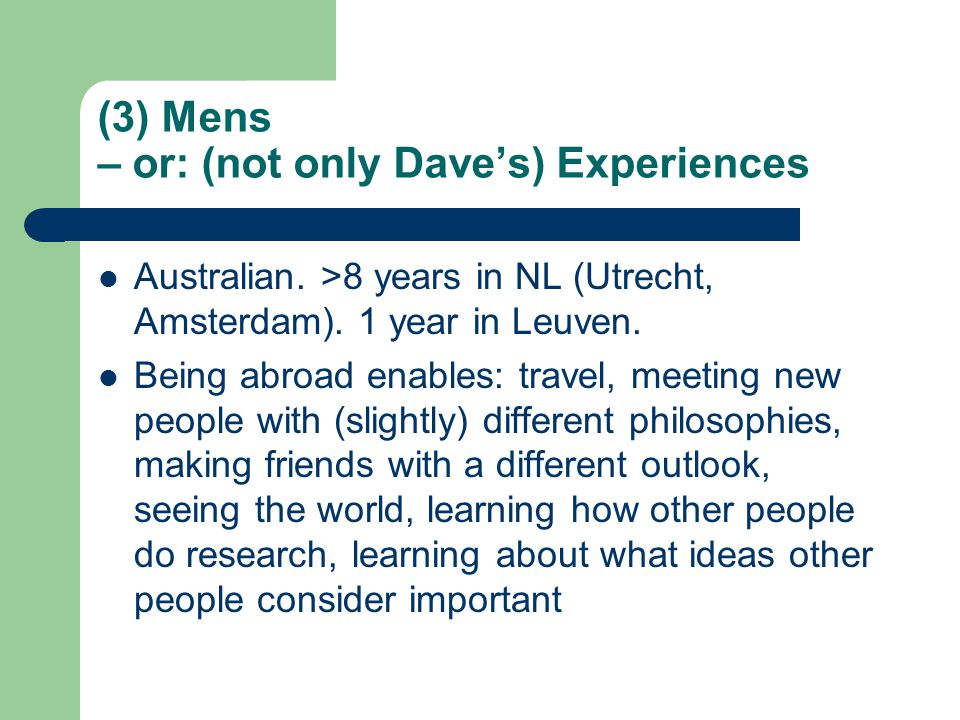 (3) Mens – or: (not only Dave's) Experiences