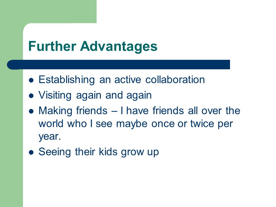 Further Advantages Establishing an active collaboration