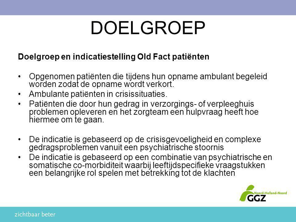 DOELGROEP Doelgroep en indicatiestelling Old Fact patiënten
