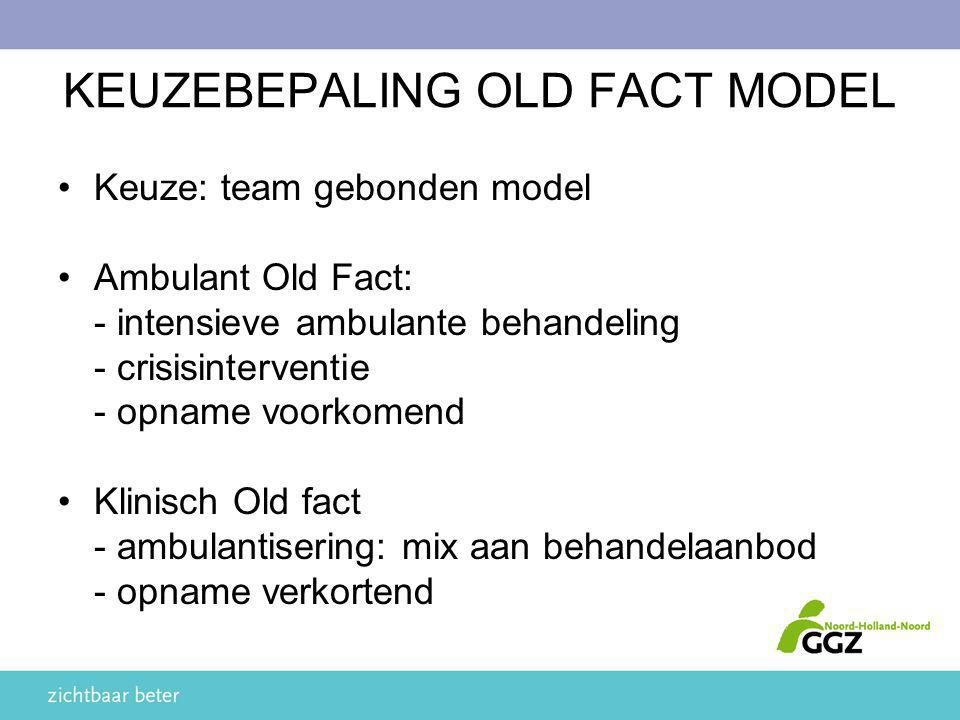 KEUZEBEPALING OLD FACT MODEL