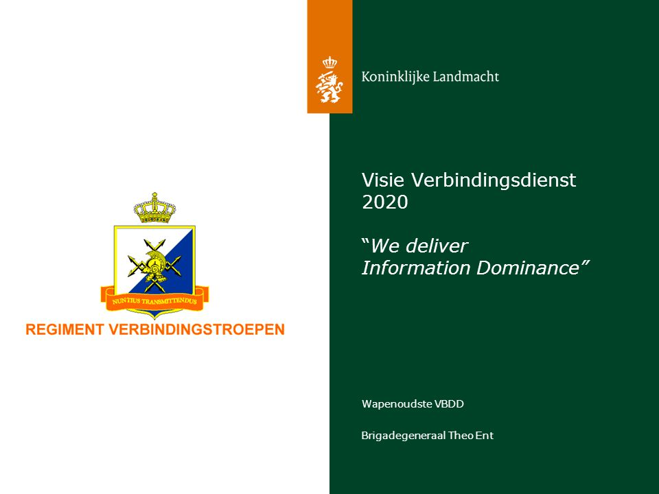 Visie Verbindingsdienst 2020 We deliver Information Dominance