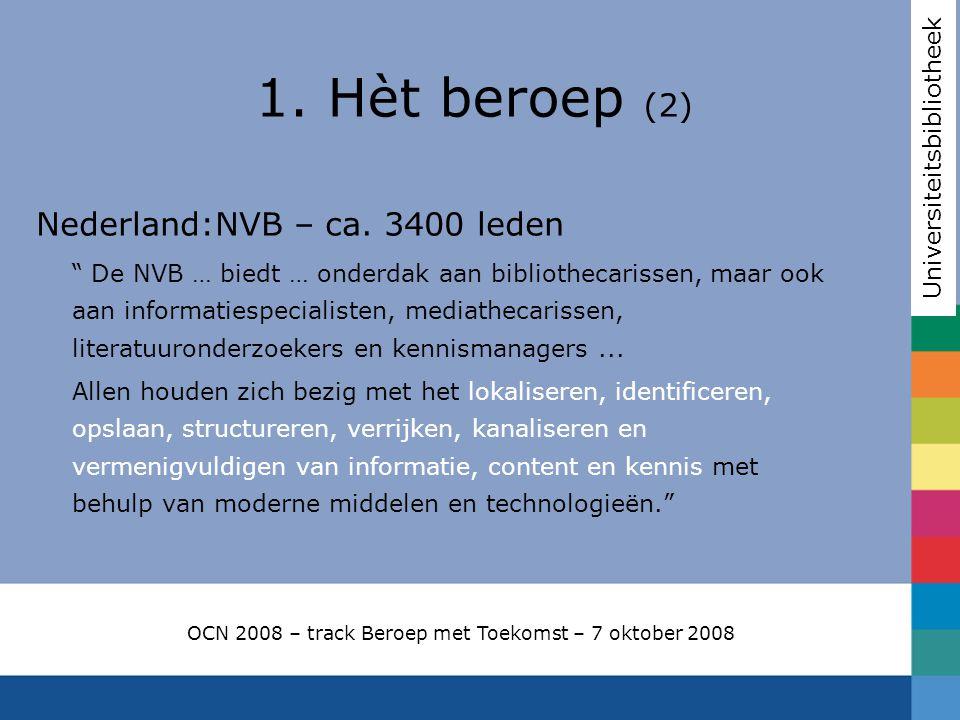 1. Hèt beroep (2) Nederland:NVB – ca. 3400 leden