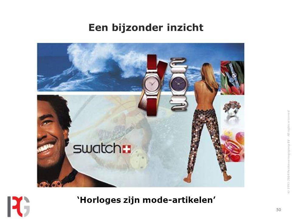 Een bijzonder inzicht 'Horloges zijn mode-artikelen'