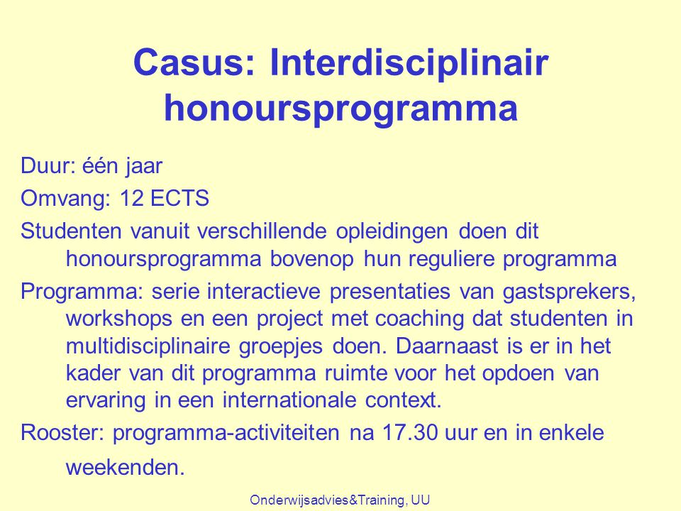 Casus: Interdisciplinair honoursprogramma