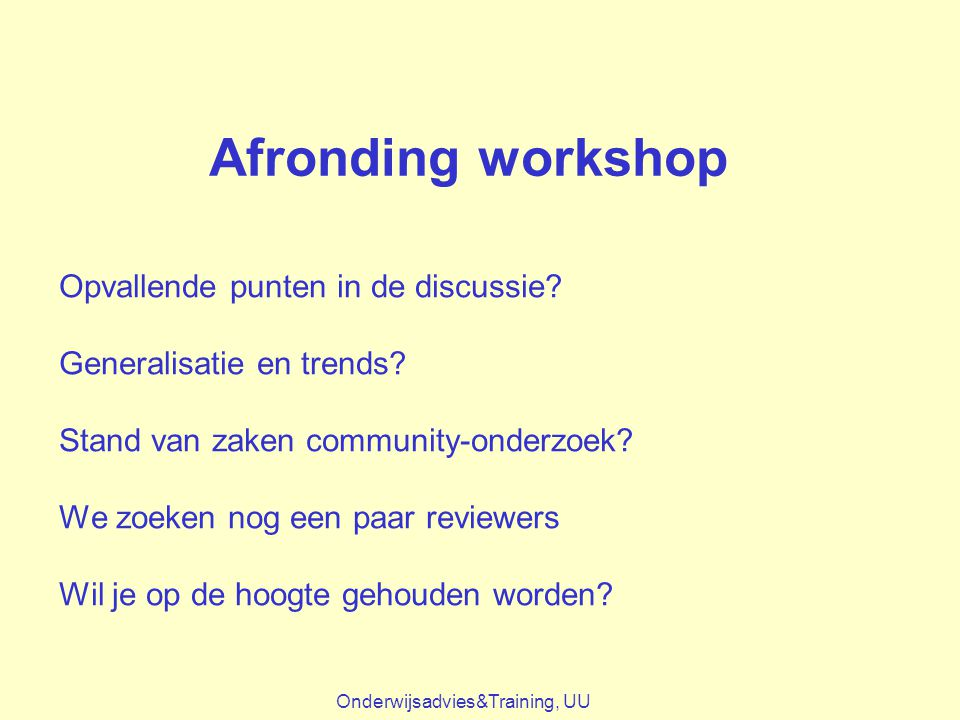 Afronding workshop Opvallende punten in de discussie