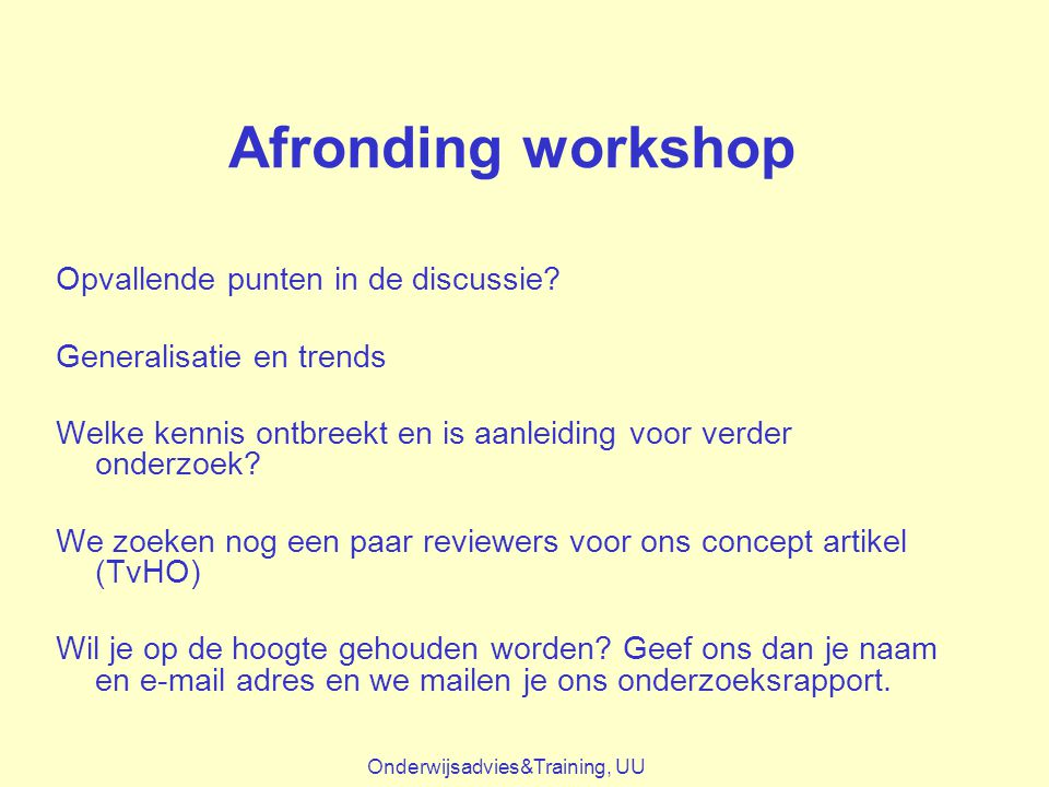 Afronding workshop Opvallende punten in de discussie