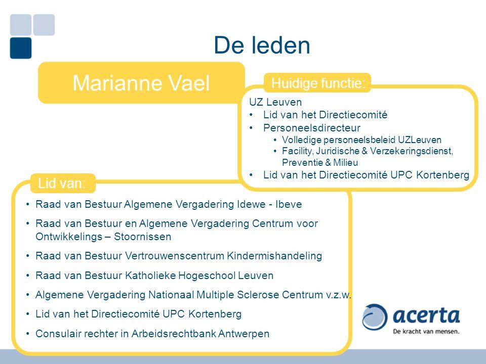 De leden Marianne Vael Huidige functie: Lid van: UZ Leuven