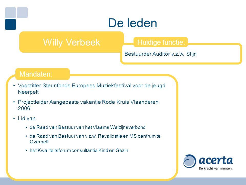 De leden Willy Verbeek Huidige functie: Huidige functie: Mandaten: