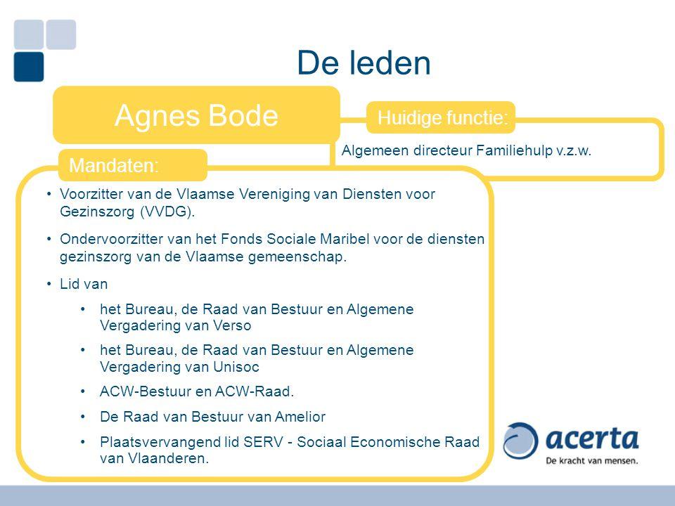 De leden Agnes Bode Huidige functie: Mandaten: