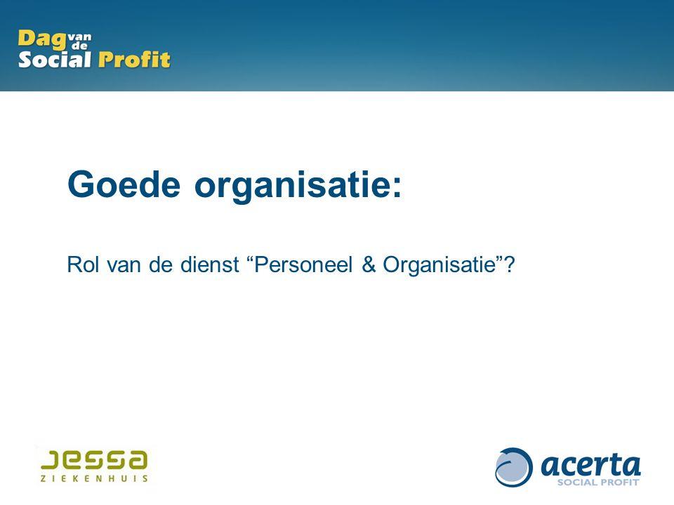 Goede organisatie: Rol van de dienst Personeel & Organisatie