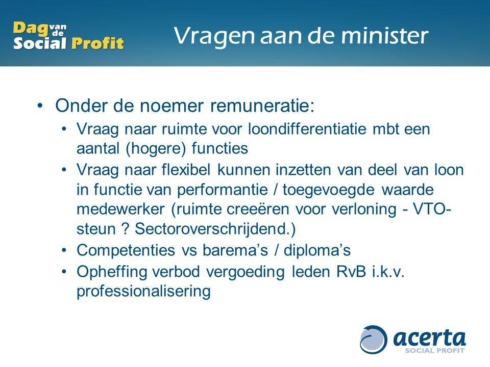 Vragen aan de minister Onder de noemer remuneratie: