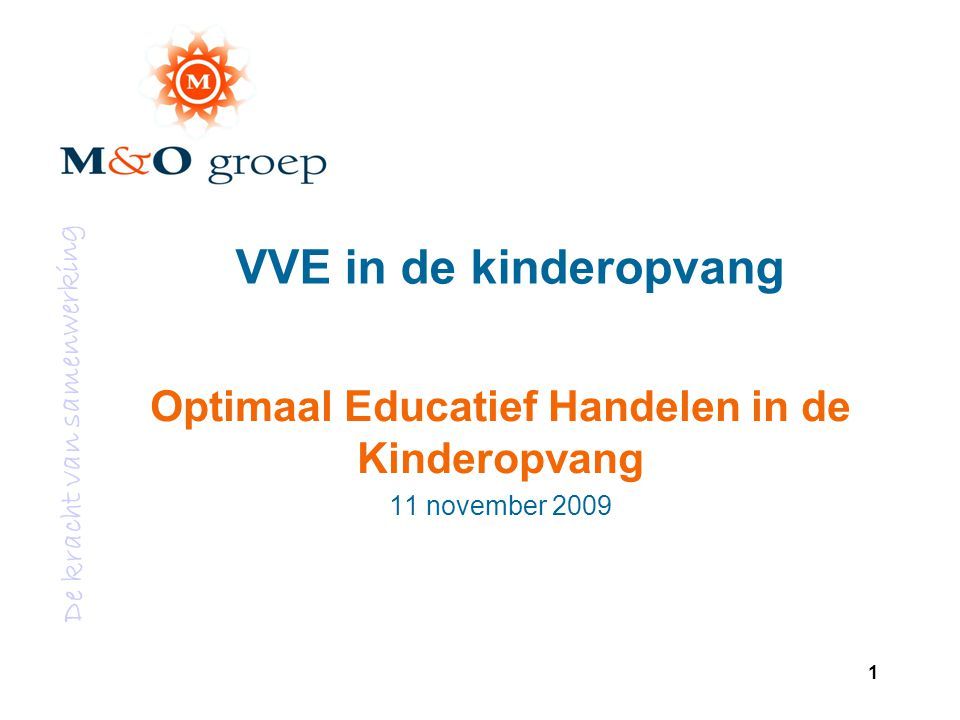 Optimaal Educatief Handelen in de Kinderopvang 11 november 2009