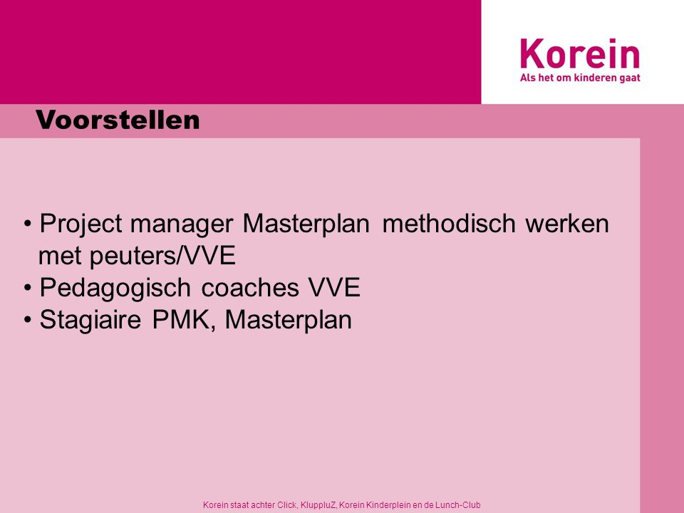 Project manager Masterplan methodisch werken met peuters/VVE