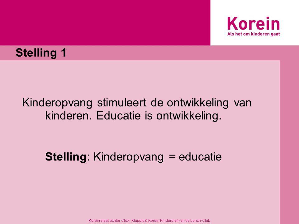 Stelling: Kinderopvang = educatie