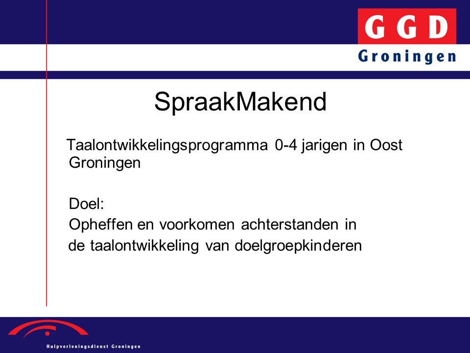 SpraakMakend Taalontwikkelingsprogramma 0-4 jarigen in Oost Groningen