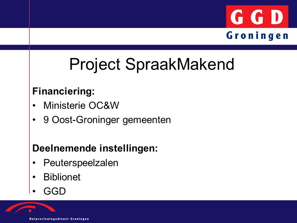 Project SpraakMakend Financiering: Ministerie OC&W