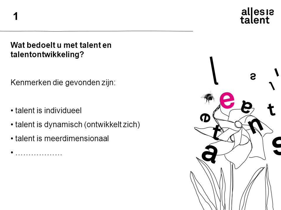 1 Wat bedoelt u met talent en talentontwikkeling