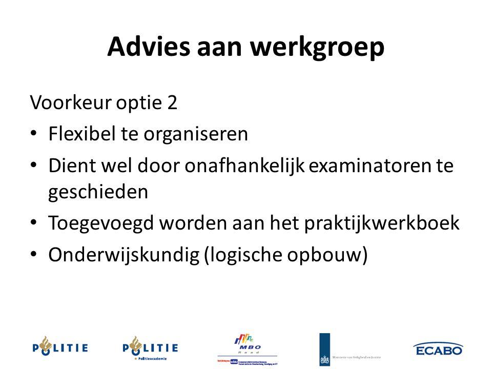 Advies aan werkgroep Voorkeur optie 2 Flexibel te organiseren