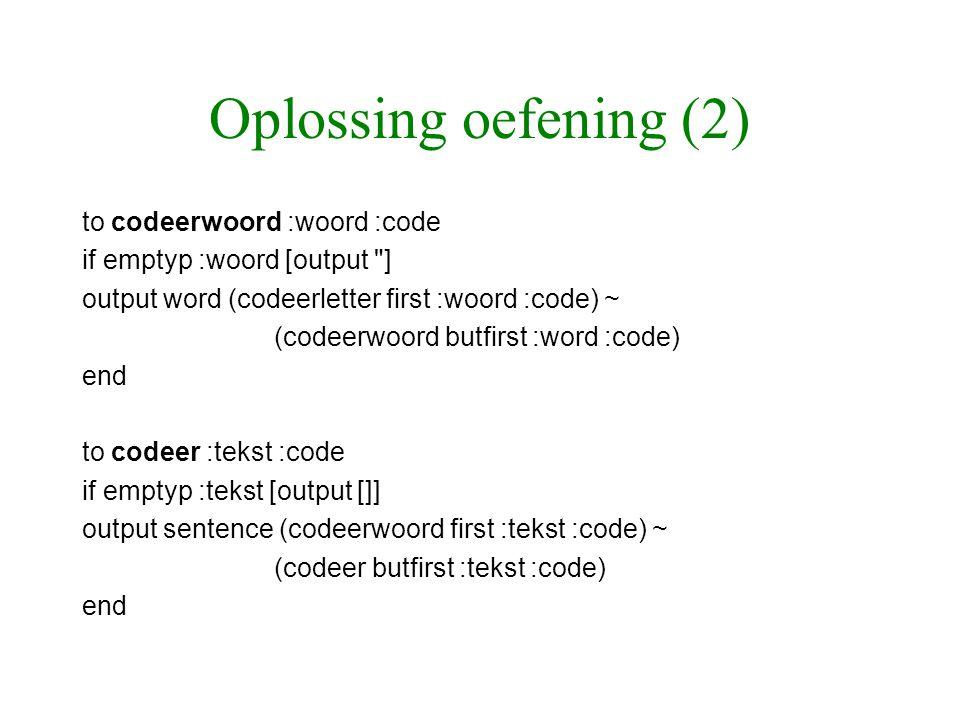 Oplossing oefening (2) to codeerwoord :woord :code