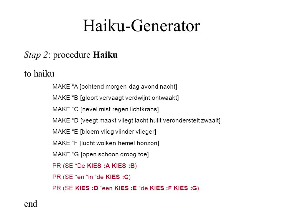 Haiku-Generator Stap 2: procedure Haiku to haiku end