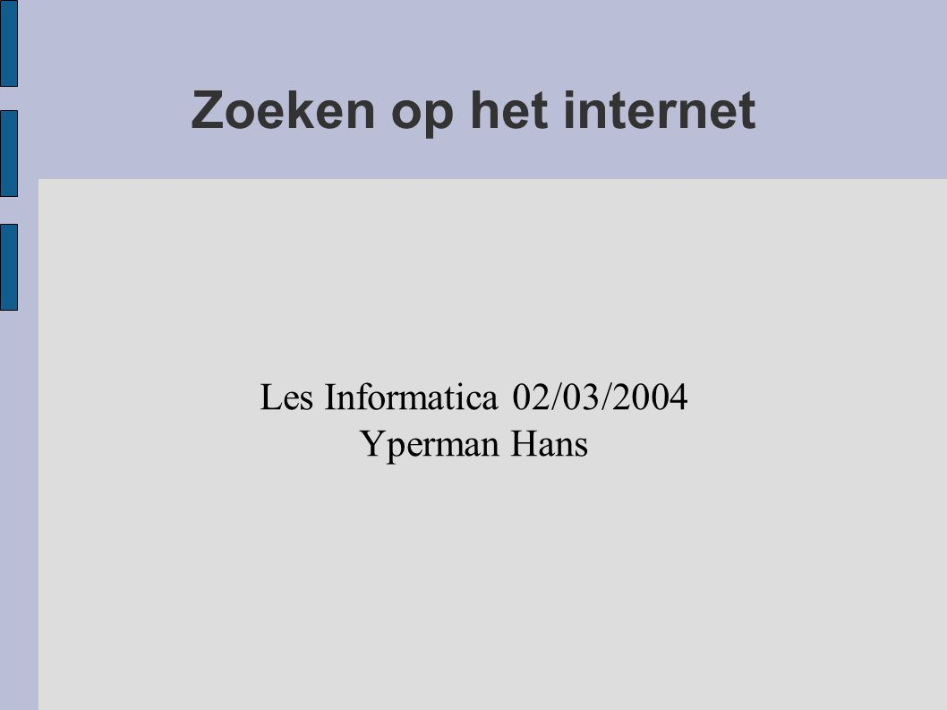 Les Informatica 02/03/2004 Yperman Hans