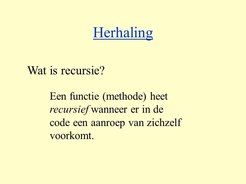 Herhaling Wat is recursie