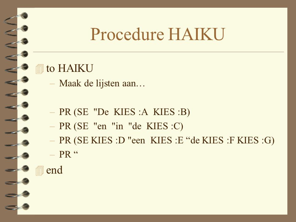 Procedure HAIKU to HAIKU end Maak de lijsten aan…