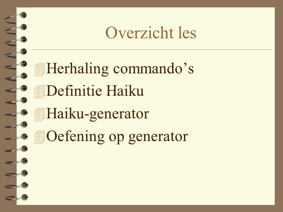 Overzicht les Herhaling commando's Definitie Haiku Haiku-generator