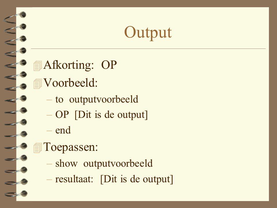Output Afkorting: OP Voorbeeld: Toepassen: to outputvoorbeeld