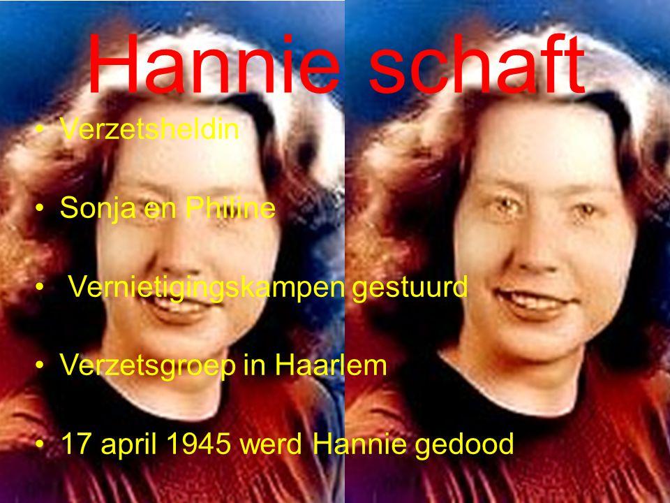 Hannie schaft Verzetsheldin Sonja en Philine