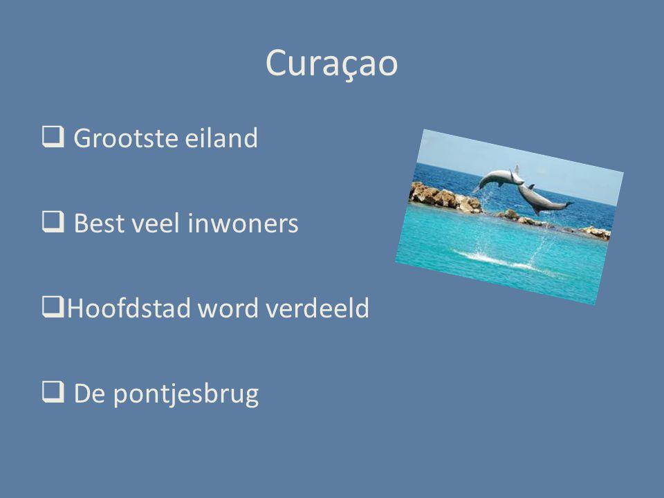 Curaçao Grootste eiland Best veel inwoners Hoofdstad word verdeeld